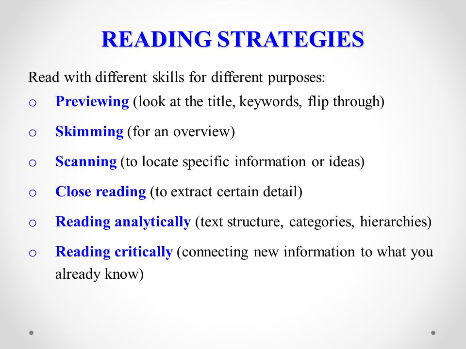 READING STRATEGIES Read with different skills for different purposes:
