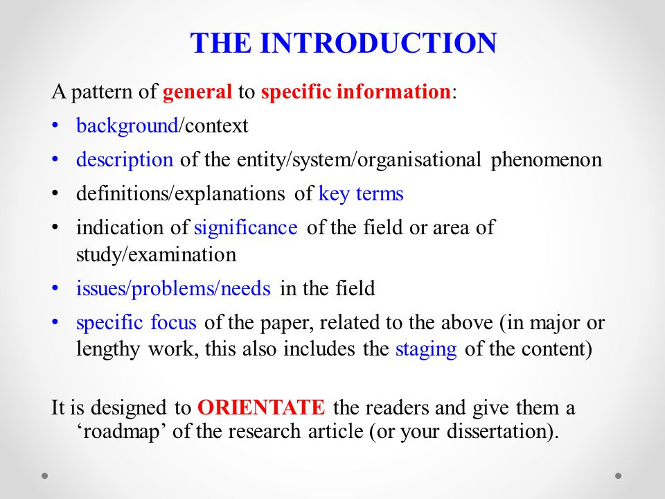 THE INTRODUCTION A pattern of general to specific information: