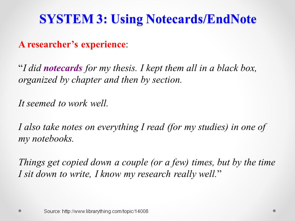 SYSTEM 3: Using Notecards/EndNote