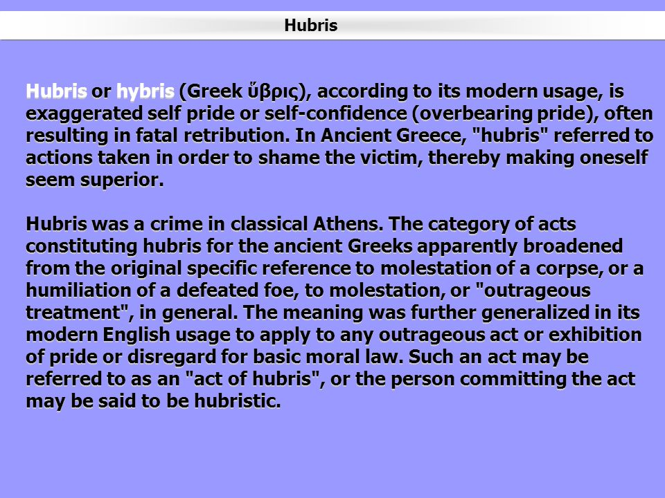 explain how greek ideas of hubris What was the underlying conflict between jewish and greek philosophy torah reading: far from keeping this idea to themselves, the greeks spread their value.