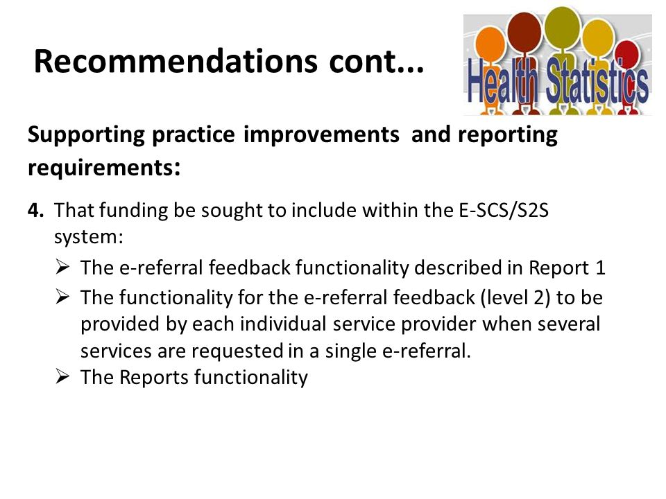 Recommendations cont... Supporting practice improvements and reporting requirements:
