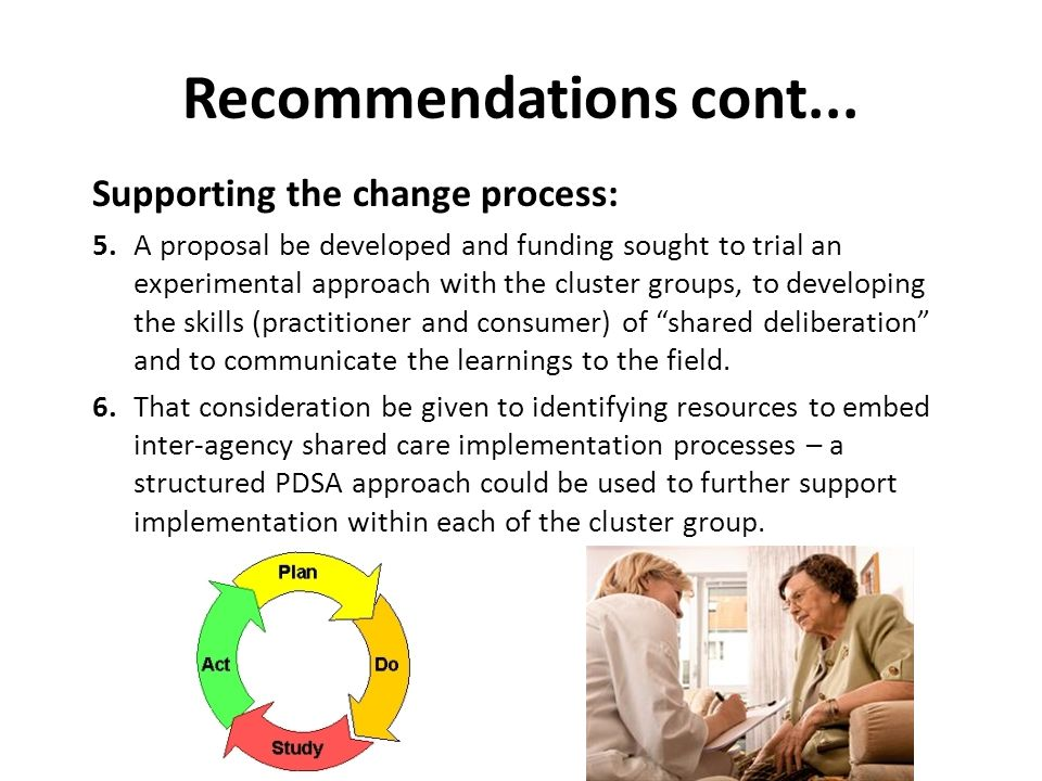 Recommendations cont... Supporting the change process: