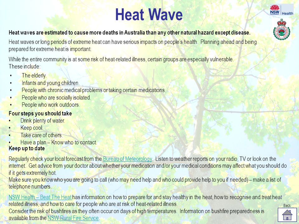 Heat Wave Heat waves are estimated to cause more deaths in Australia than any other natural hazard except disease.