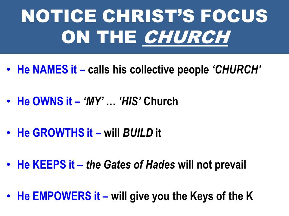 NOTICE CHRIST'S FOCUS ON THE CHURCH
