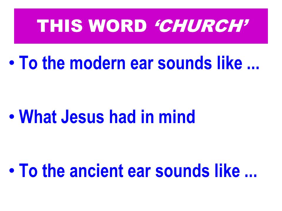 To the modern ear sounds like ... What Jesus had in mind