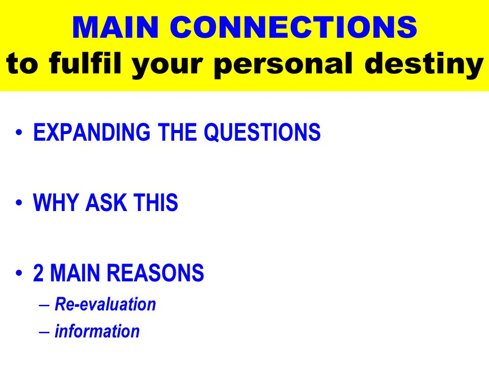 MAIN CONNECTIONS to fulfil your personal destiny