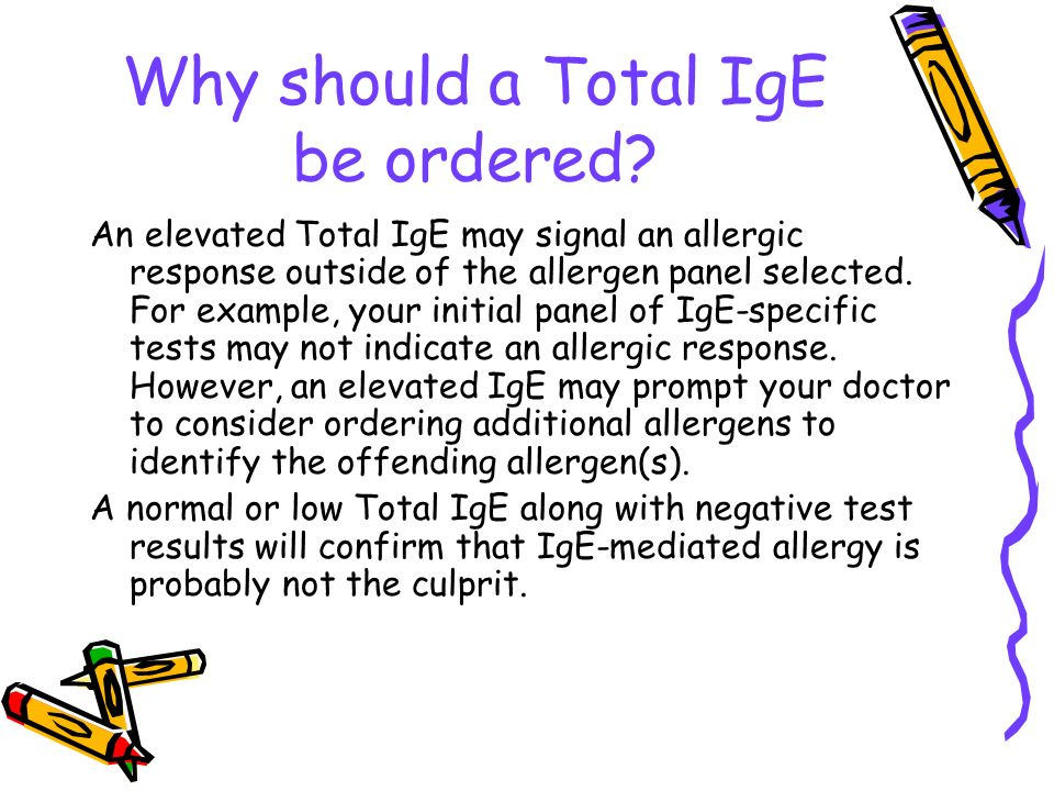 Why should a Total IgE be ordered