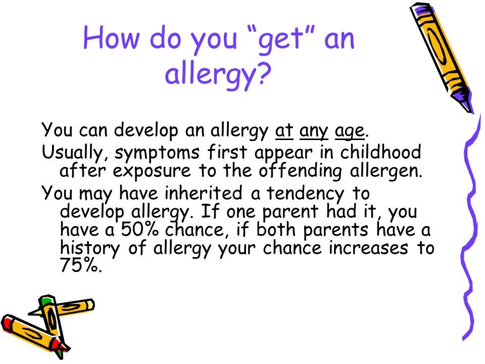How do you get an allergy