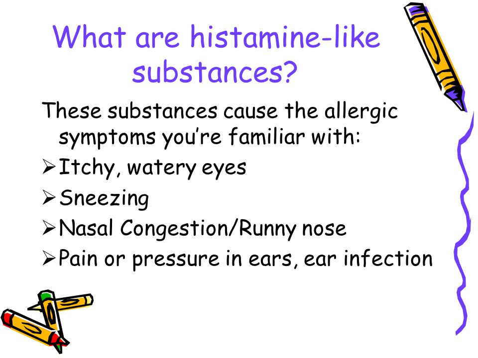 What are histamine-like substances