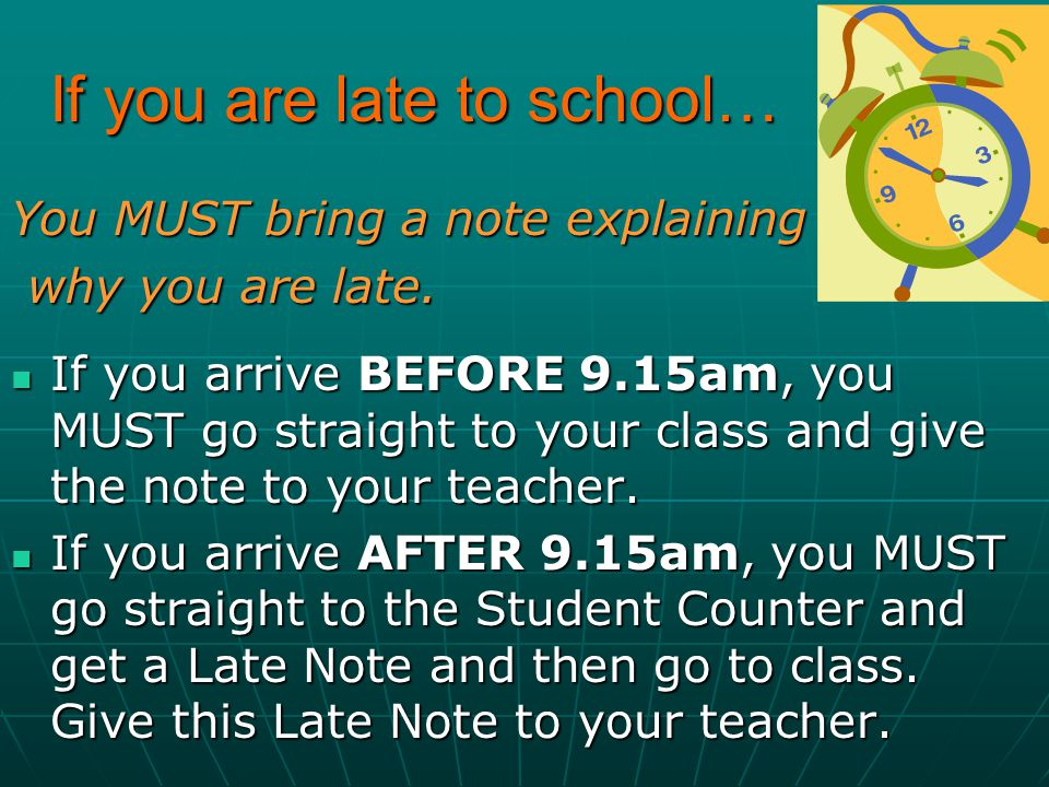 If you are late to school…