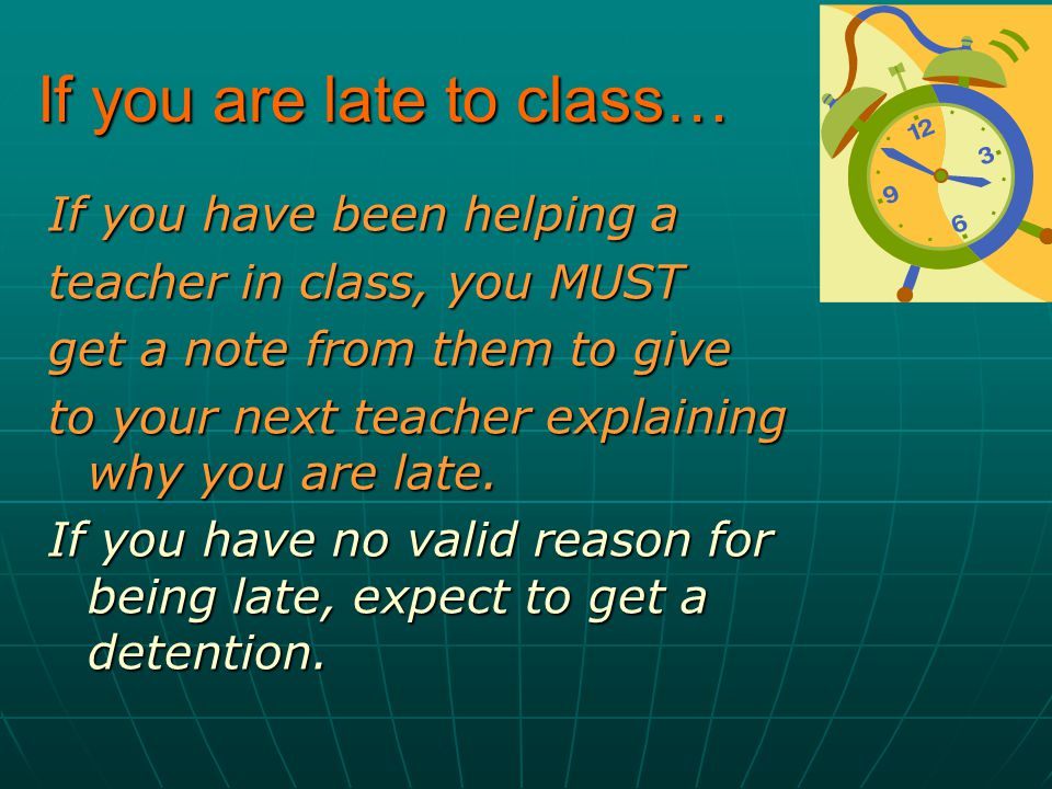 If you are late to class…
