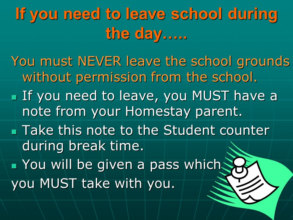 If you need to leave school during the day…..