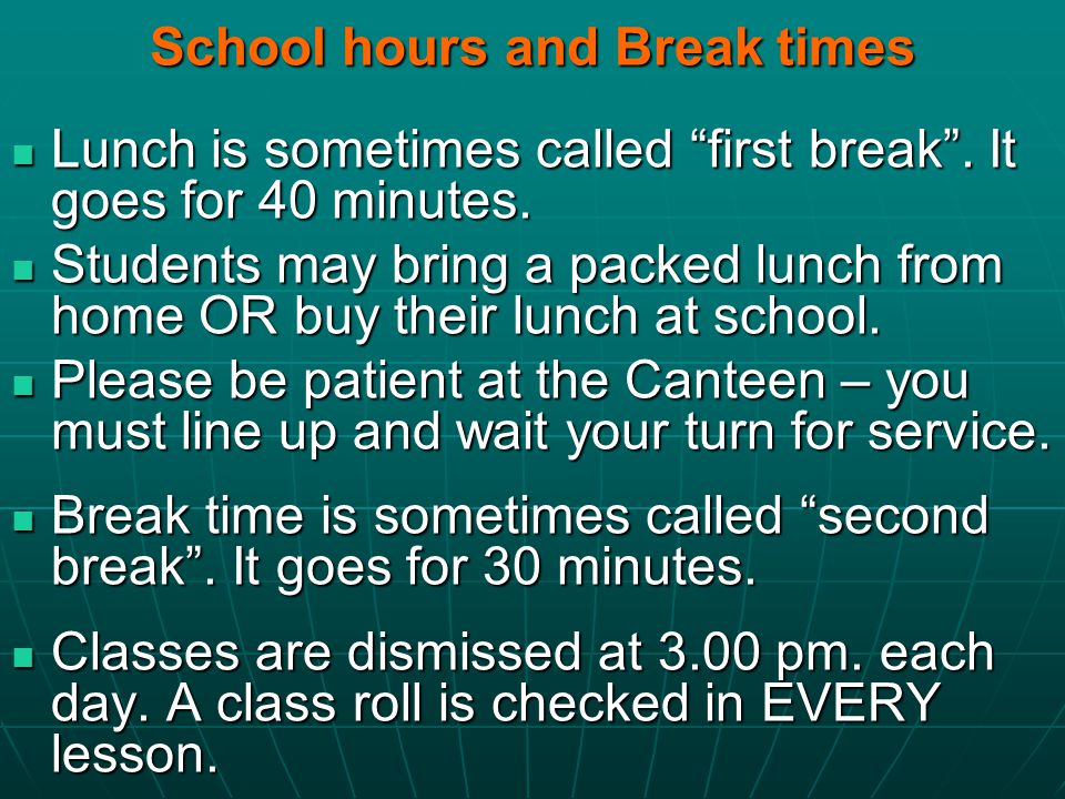 School hours and Break times