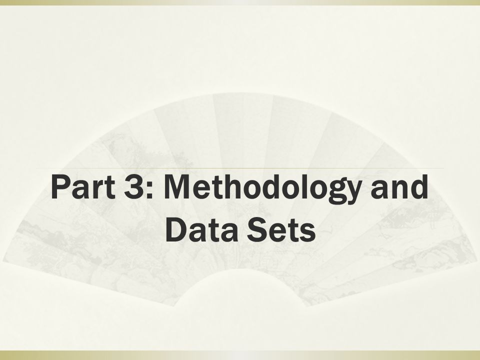 Part 3: Methodology and Data Sets