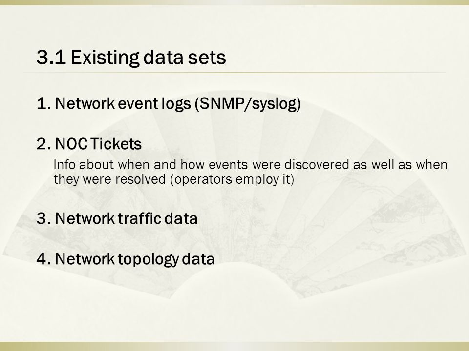 3.1 Existing data sets 1. Network event logs (SNMP/syslog)