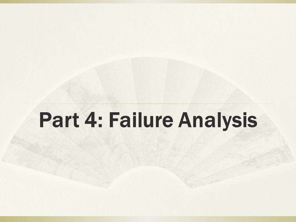 Part 4: Failure Analysis
