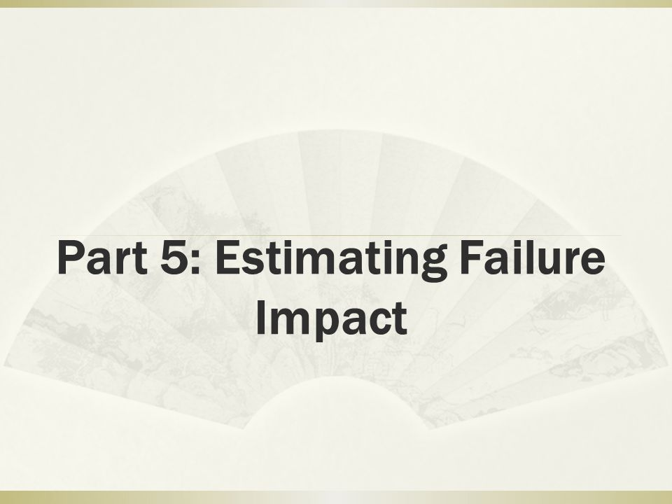 Part 5: Estimating Failure Impact