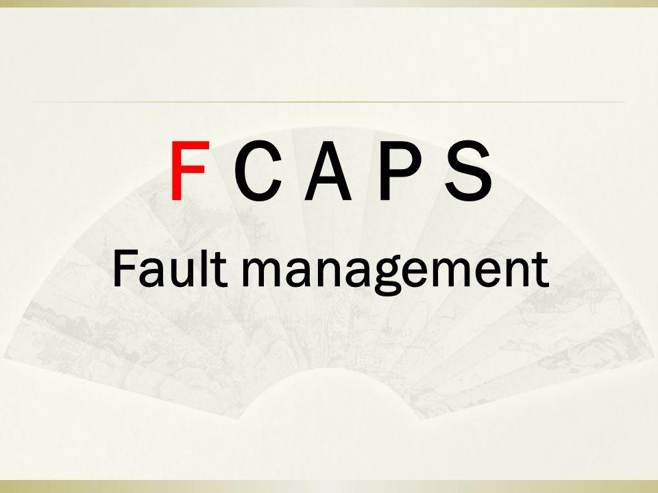 F C A P S Fault management