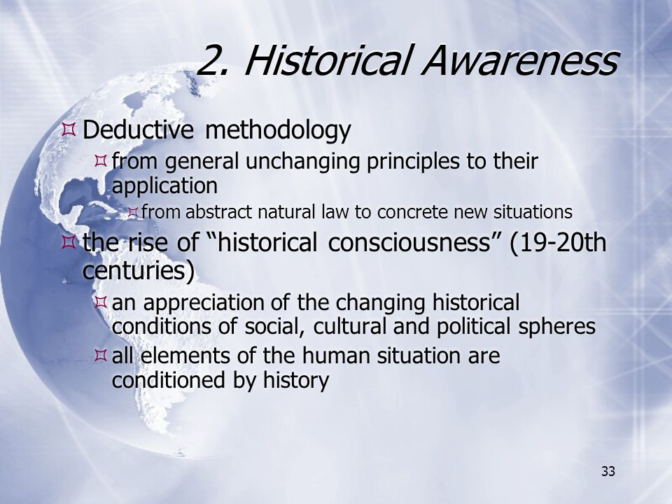 2. Historical Awareness Deductive methodology