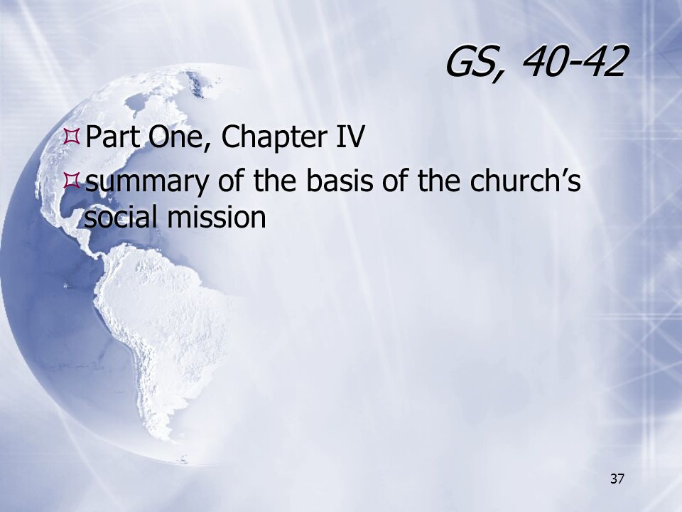 GS, 40-42 Part One, Chapter IV summary of the basis of the church's social mission