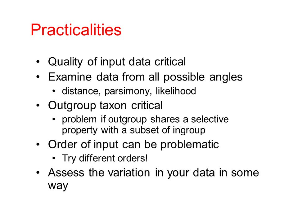 Practicalities Quality of input data critical