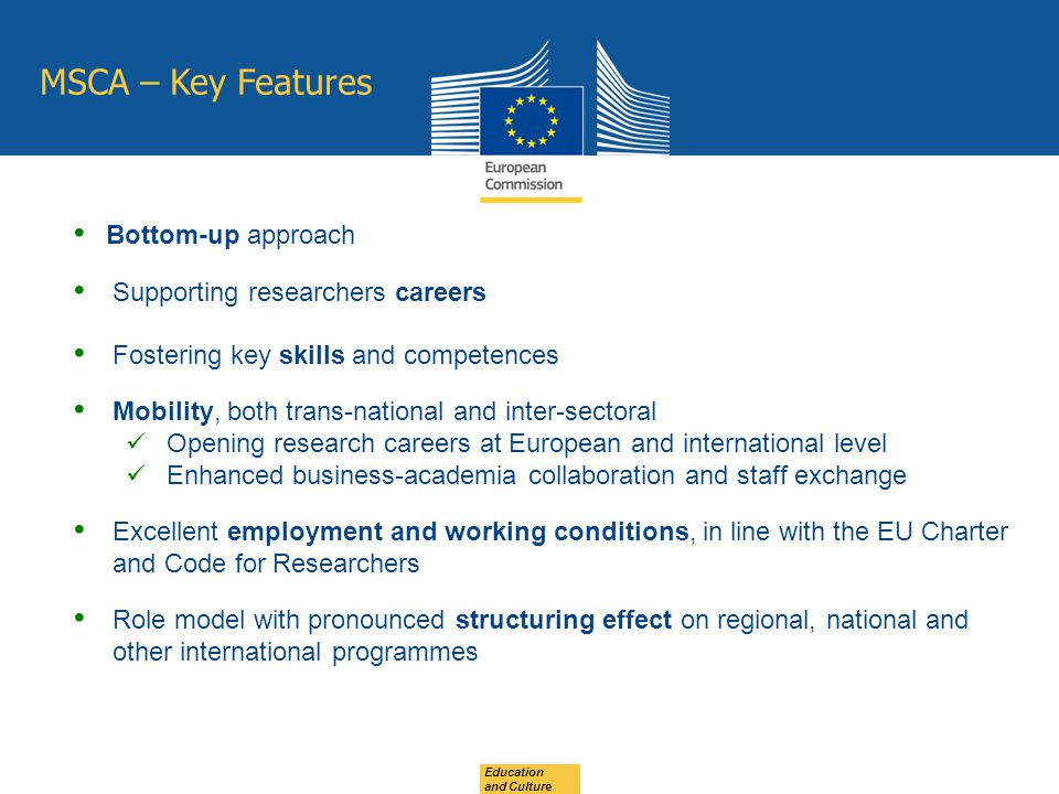 MSCA – Key Features Bottom-up approach Supporting researchers careers