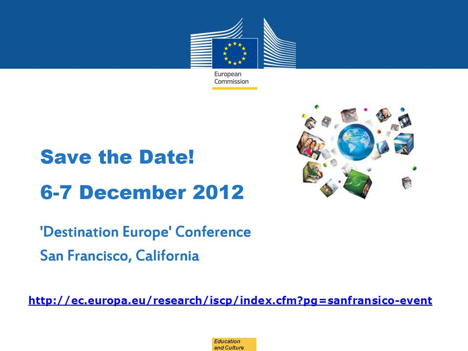 http://ec.europa.eu/research/iscp/index.cfm pg=sanfransico-event Education and Culture