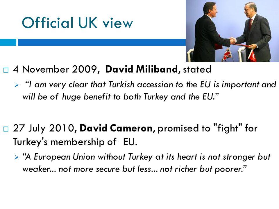 Official UK view 4 November 2009, David Miliband, stated