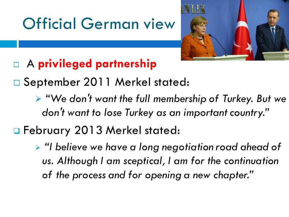 Official German view September 2011 Merkel stated: