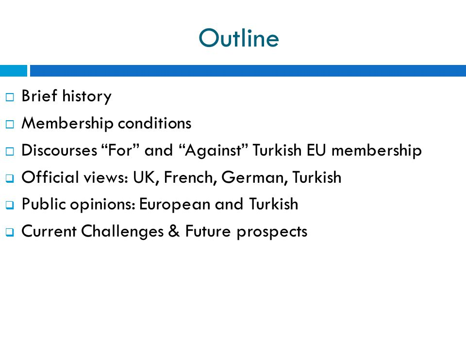 Outline Brief history Membership conditions