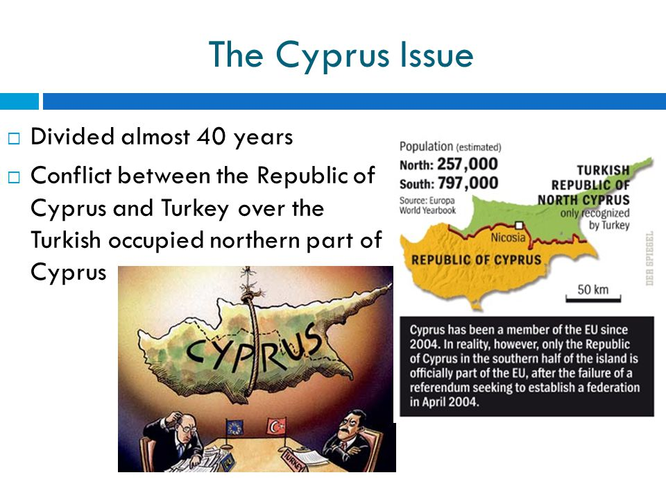 The Cyprus Issue Divided almost 40 years