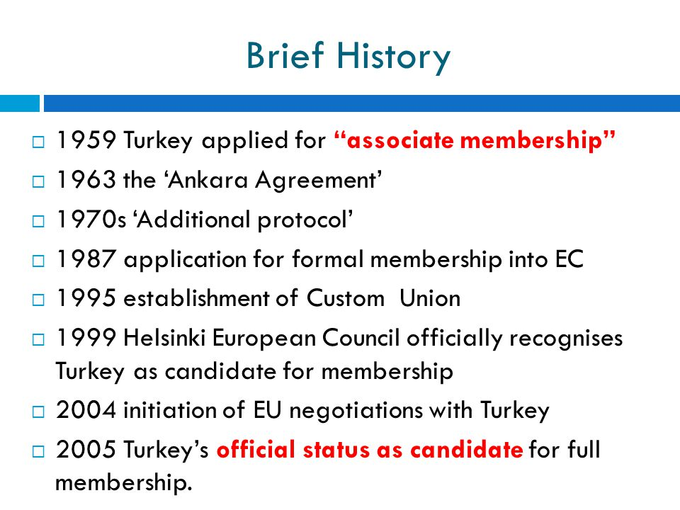 Brief History 1959 Turkey applied for associate membership