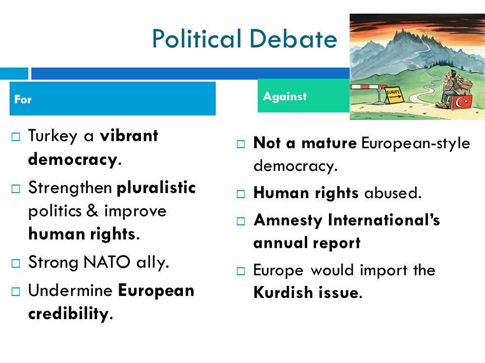 Political Debate Turkey a vibrant democracy.