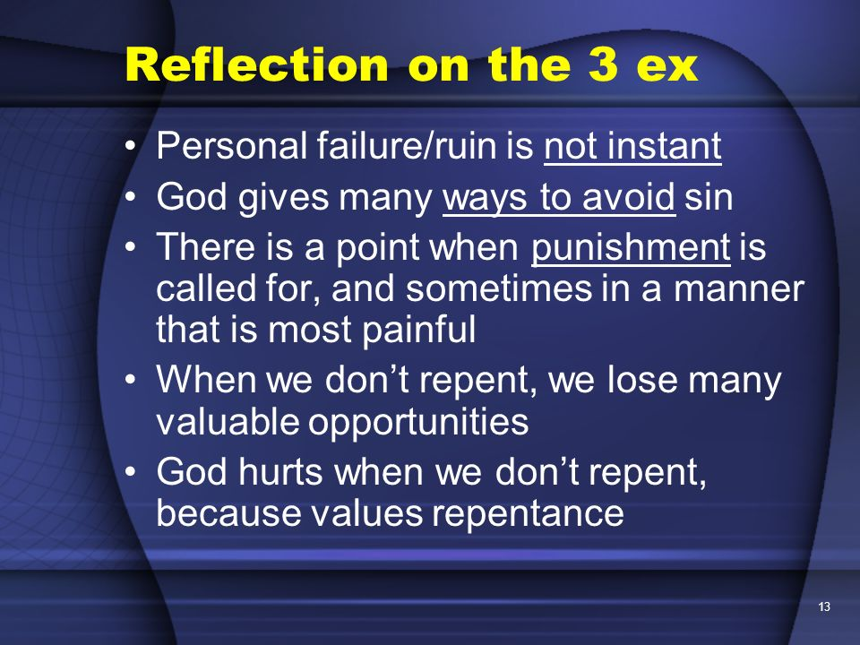 Reflection on the 3 ex Personal failure/ruin is not instant