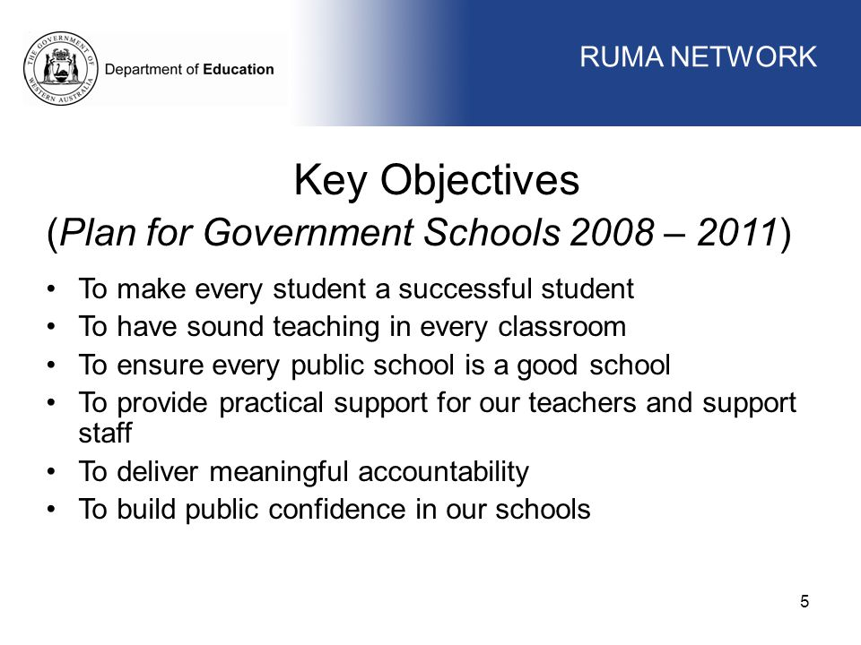 Key Objectives (Plan for Government Schools 2008 – 2011)