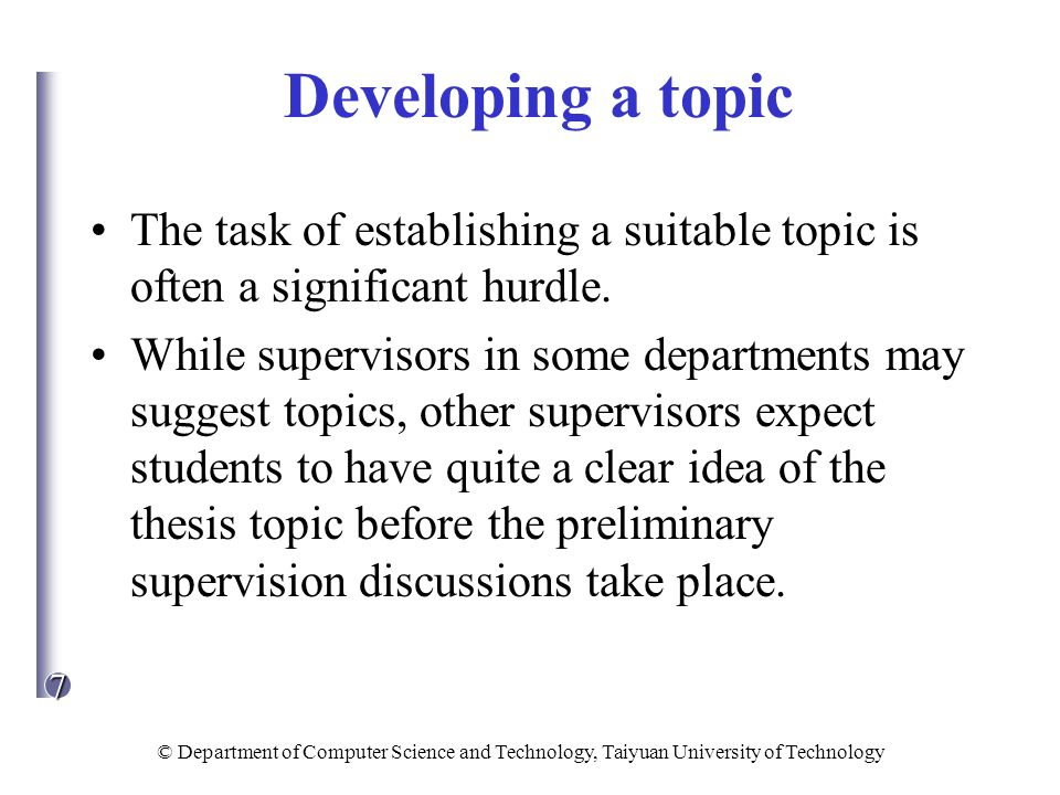 Developing a topic The task of establishing a suitable topic is often a significant hurdle.