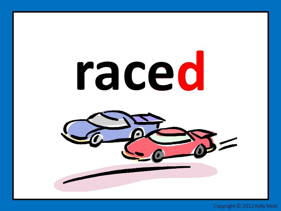 rac e ed Copyright © 2012 Kelly Mott
