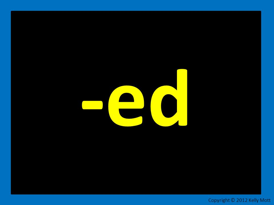 -ed Copyright © 2012 Kelly Mott 3