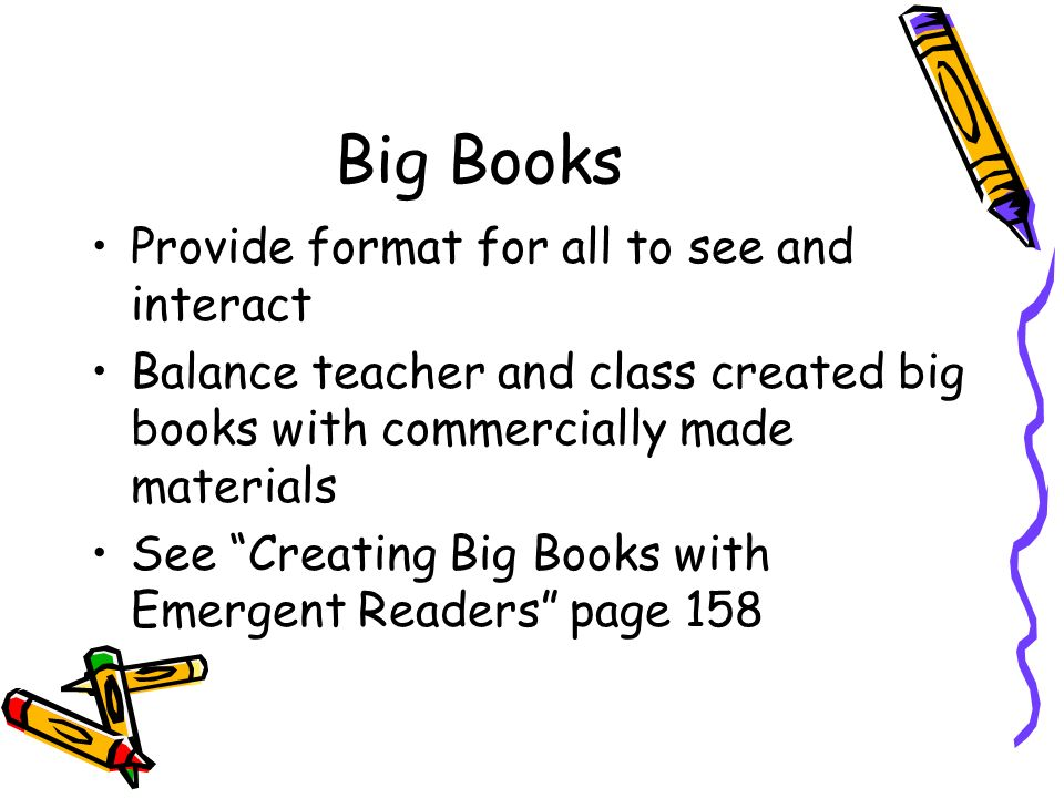 Big Books Provide format for all to see and interact