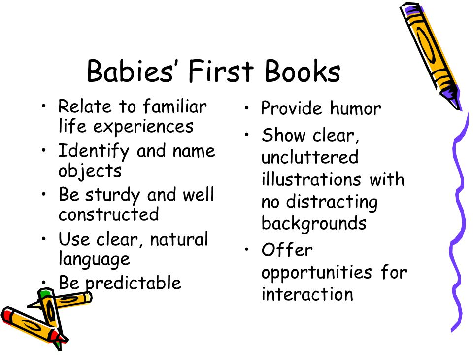 Babies' First Books Relate to familiar life experiences