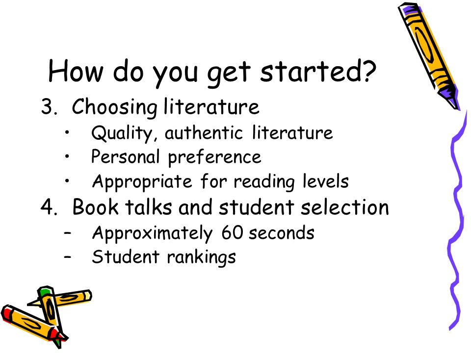 How do you get started Choosing literature