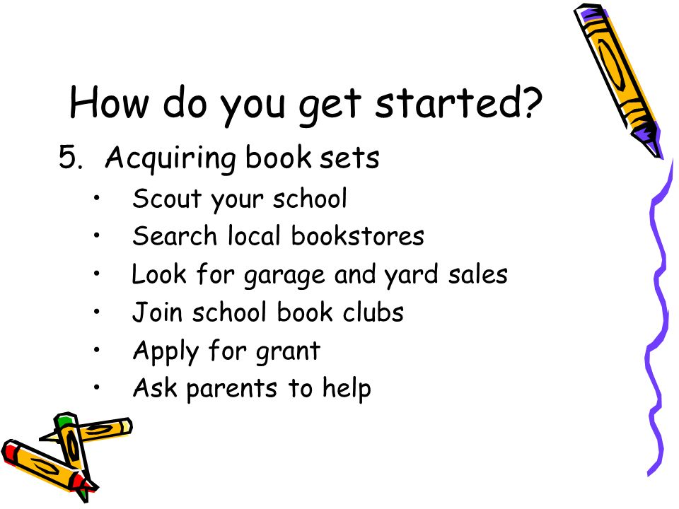 How do you get started Acquiring book sets Scout your school