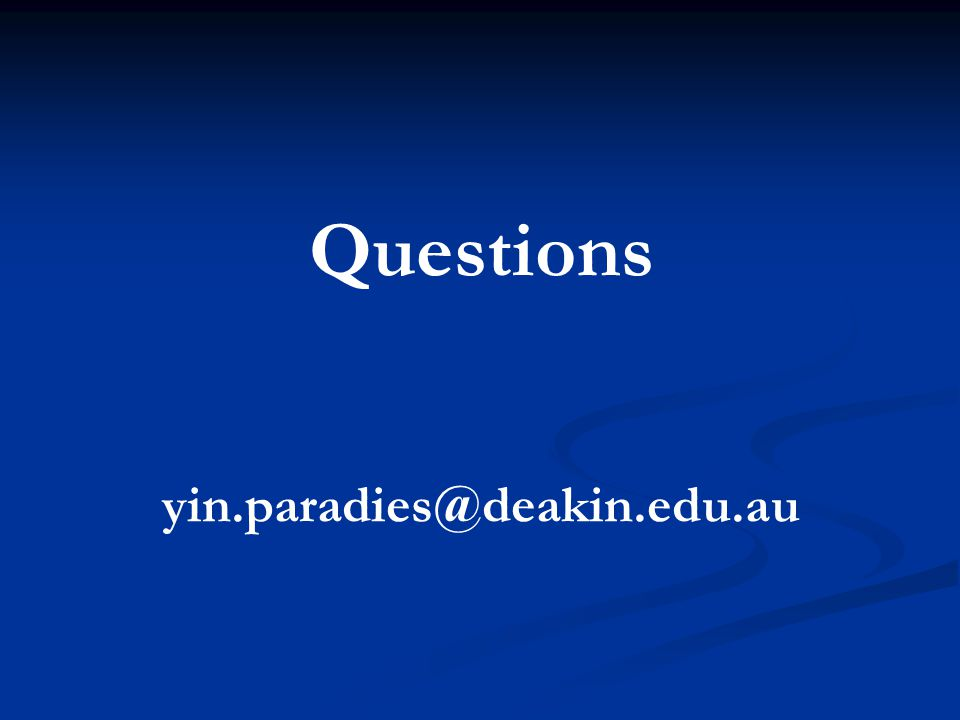 Questions yin.paradies@deakin.edu.au