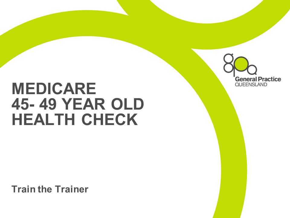MEDICARE 45- 49 YEAR OLD HEALTH CHECK