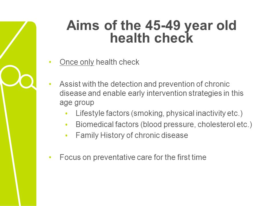 Aims of the 45-49 year old health check