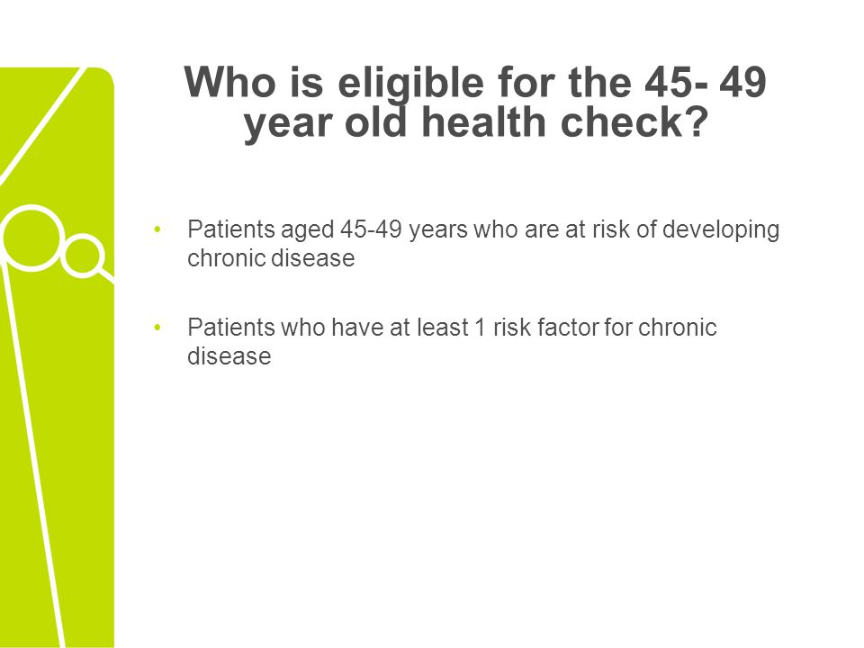 Who is eligible for the 45- 49 year old health check