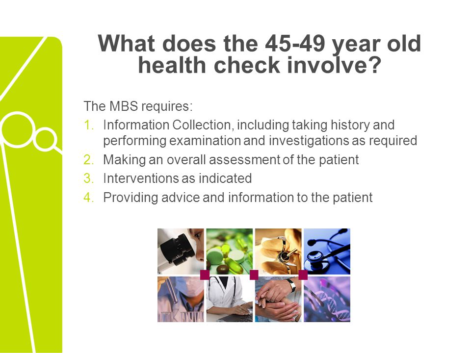What does the 45-49 year old health check involve