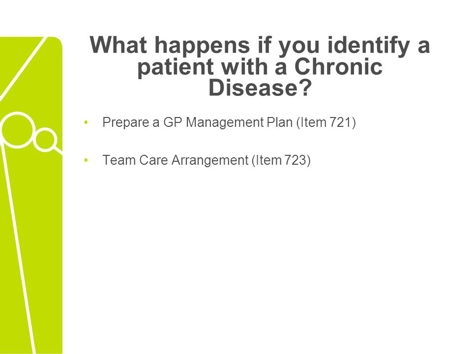 What happens if you identify a patient with a Chronic Disease