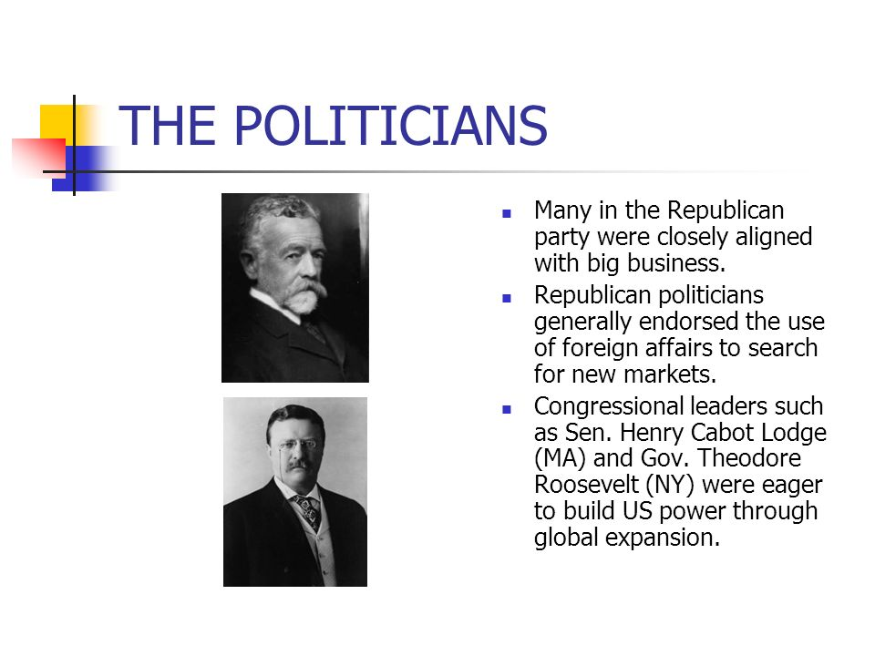 THE POLITICIANS Many in the Republican party were closely aligned with big business.