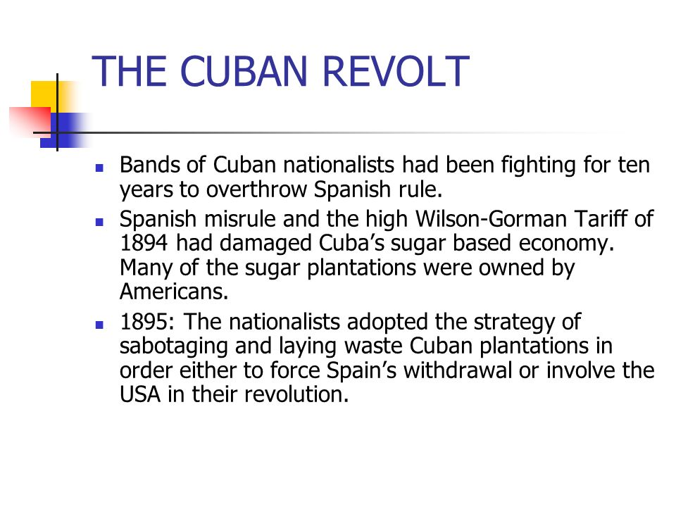 THE CUBAN REVOLT Bands of Cuban nationalists had been fighting for ten years to overthrow Spanish rule.